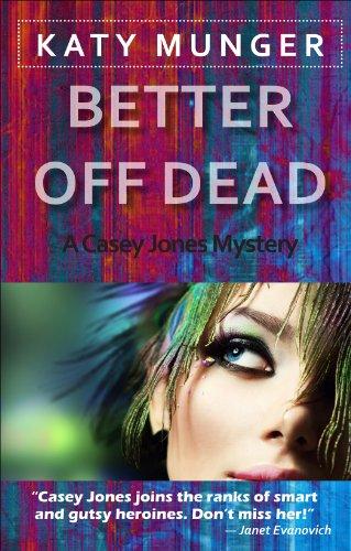 Better Off Dead (Casey Jones mystery series)