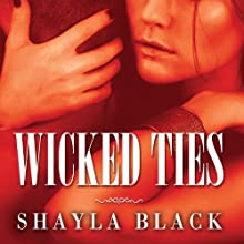 Wicked Ties: Wicked Lovers Series, Book 1 (       UNABRIDGED) by Shayla Black Narrated by Lexi Maynard