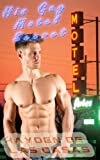 img - for His Gay Motel Secret (Gay Sex Stories With Hot Guys) book / textbook / text book