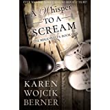 A Whisper to a Scream (The Bibliophiles: Book One) ~ Karen Wojcik Berner