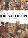 Medieval Europe (Uncovering History) (1583402543) by Neil Grant