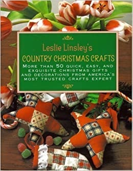 Leslie linsley 39 s country christmas crafts more than 70 Country christmas gifts to make