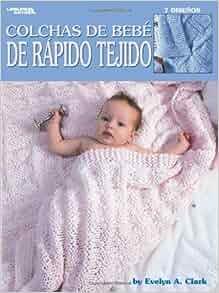 Colchas de Bebe de Rapidos Tejido (Leisure Arts #26214): Leisure Arts