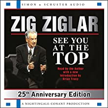 See You at the Top: 25th Anniversary Edition Speech by Zig Ziglar Narrated by Zig Ziglar