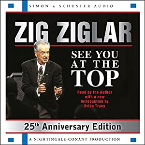 See You at the Top: 25th Anniversary Edition | [Zig Ziglar]