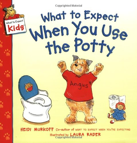 What To Expect When You Use The Potty (What To Expect Kids) front-519028