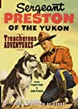 Sergeant Preston of the Yukon: Treacherous Adventures