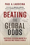 img - for Beating the Global Odds: Successful Decision-making in a Confused and Troubled World 1st edition by Laudicina, Paul A. (2012) Hardcover book / textbook / text book