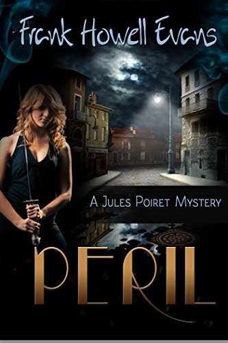Book: Peril (A Jules Poiret Mystery Book 1) by Frank Howell Evans