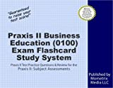 Praxis II Business Education (0100) Exam Flashcard Study System: Praxis II Test Practice Questions & Review for the Praxis II: Subject Assessments