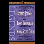 Legends: Stories by the Masters of Fantasy, Volume 2 | Robert Jordan,Terry Pratchett,Orson Scott Card