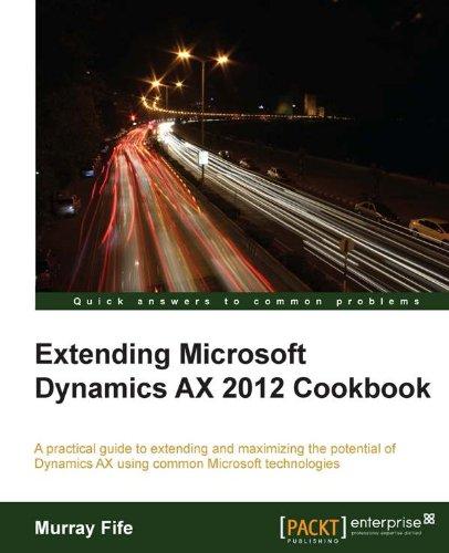 Murray Fife - Extending Microsoft Dynamics AX 2012 Cookbook
