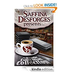 Saffina Desforges Presents... (The Kindle Coffee-Break Collection Vol. 1)