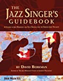 img - for The Jazz Singer's Guidebook [Spiral-bound] [2009] (Author) David Berkman book / textbook / text book