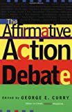 img - for The Affirmative Action Debate book / textbook / text book