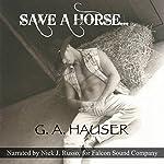 Save a Horse... | G. A. Hauser