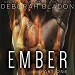 EMBER - Part One | Deborah Bladon
