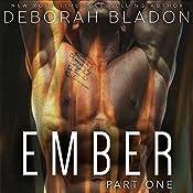 EMBER - Part One   Deborah Bladon