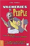echange, troc Cyril Ferment - Vacheries de people : Quand les célébrités critiquent, gaffent et trahissent