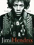 Jimi Hendrix: Voodoo Child: the Stori...