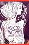 The Shore of Women: The Classic Work...
