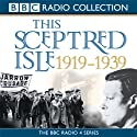 This Sceptred Isle: The Twentieth Century, Volume 2, 1919-1939 Audiobook by Christopher Lee Narrated by Anna Massey, Robert Powell
