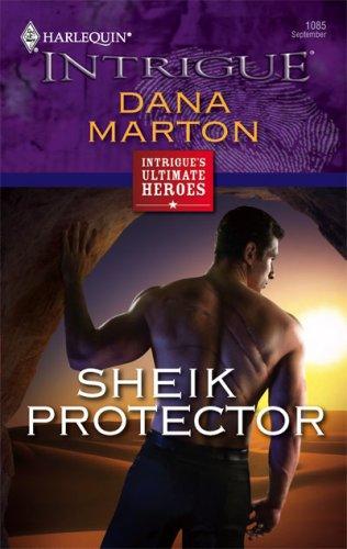 Sheik Protector (Harlequin Intrigue Series), DANA MARTON