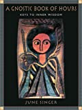 A Gnostic Book of Hours: Keys to Inner Wisdom