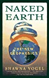 Naked Earth ~ The New Geophysics