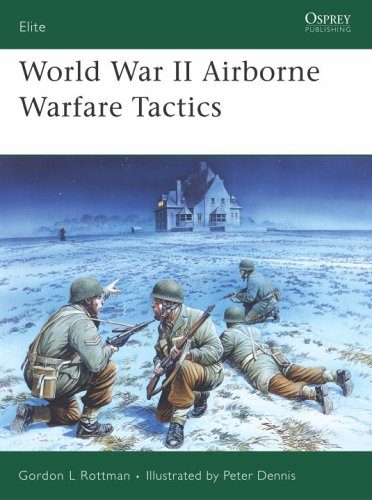 World War II Airborne Warfare Tactics (Elite), Gordon Rottman
