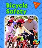 img - for Bicycle Safety (Be Safe!) book / textbook / text book