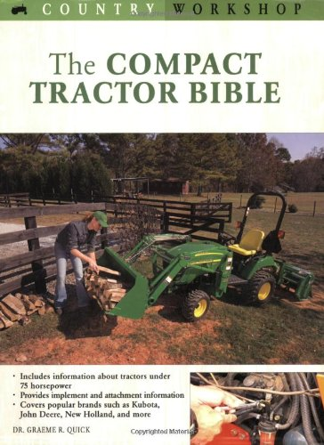 The Compact Tractor Bible (Country Workshop)