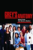 img - for Grey's Anatomy: Notes from the Nurse's Station (Overheard at the Emerald City Bar) book / textbook / text book