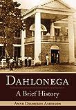 Dahlonega:: A Brief History