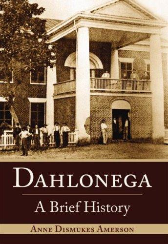 Dahlonega: A Brief History
