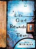 A Life God Rewards for Teens (Breakthrough Series) (1590520777) by Bruce Wilkinson