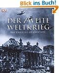 Der Zweite Weltkrieg: Die visuelle Ge...