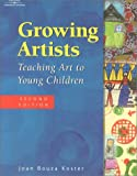 Growing artists : teaching art to young children