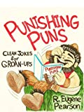 Punishing Puns: Clean Jokes for Groan-Ups