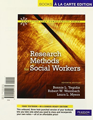 research-methods-for-social-workers-books-a-la-carte-edition-7th-edition-7th-edition-by-yegidis-bonn