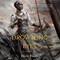 The Drowning Eyes Audiobook by Emily Foster Narrated by Robin Miles