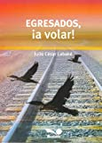img - for Egresados a Volar! (Spanish Edition) book / textbook / text book