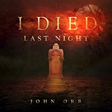 I Died Last Night (       UNABRIDGED) by John Orr Narrated by Bryan L. Anderson