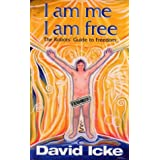 I am Me, I am Free: The Robots Guide to Freedomby David Icke