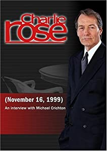 Charlie Rose with Michael Crichton (November 16, 1999)