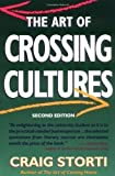 img - for The Art of Crossing Cultures 2nd (second) Edition by Storti, Craig published by Nicholas Brealey Publishing (2001) Paperback book / textbook / text book