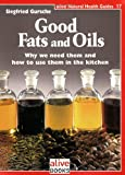Good Fats and Oils (Natural Health Guide) (Alive Natural Health Guides)