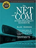 The .NET and COM Interoperability Handbook (Integrated .Net)