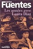 Les années avec Laura Diaz (French Edition) (2070756742) by Fuentes, Carlos