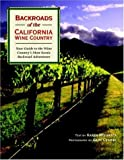 Search : Backroads of the California Wine Country: Your Guide to the Wine Country's Most Scenic Backroad Adventures